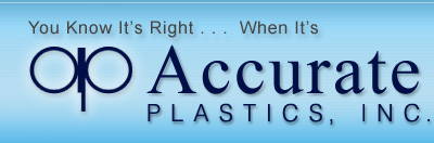 Accurate Plastics, Inc. - You Know It's Right . . . When It's